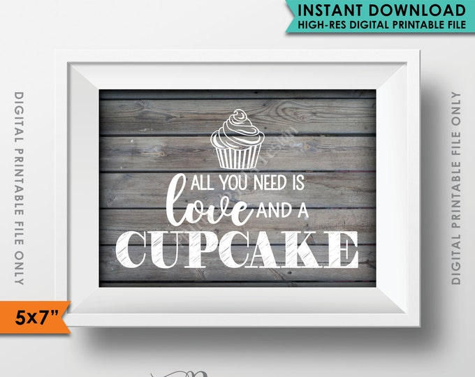 "Cupcake Sign, All You Need is Love and a Cupcake Wedding Cupcake Display, Wedding Cake, Wood 5x7"" Instant Download Digital Printable File"