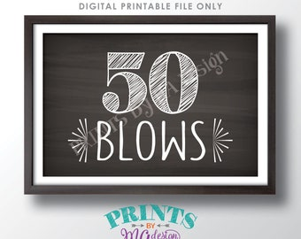 "50th Birthday Sign, 50 Blows Bubble Gum, Funny 50th Candy Bar, Fiftieth Bday Party Decor, PRINTABLE 4x6"" Chalkboard Style 50 Blows Sign <ID>"