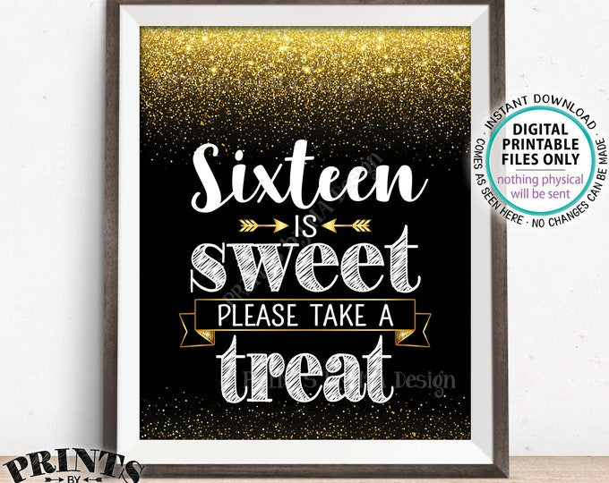 """Sweet 16 Sign, Sixteen is Sweet Please Take a Treat Sweet Sixteen Party Decor, 16th Birthday Party, PRINTABLE 8x10"""" Black and Gold Sign <ID>"""