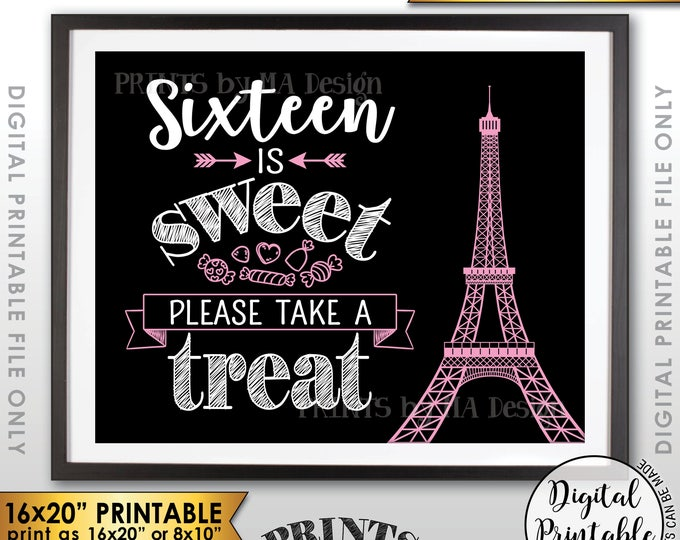 "Sweet 16 Sign, Sixteen is Sweet Please Take a Treat Paris Theme Party, Eiffel Tower Candy Bar Sign, PRINTABLE 8x10/16x20"" Candy Sign <ID>"
