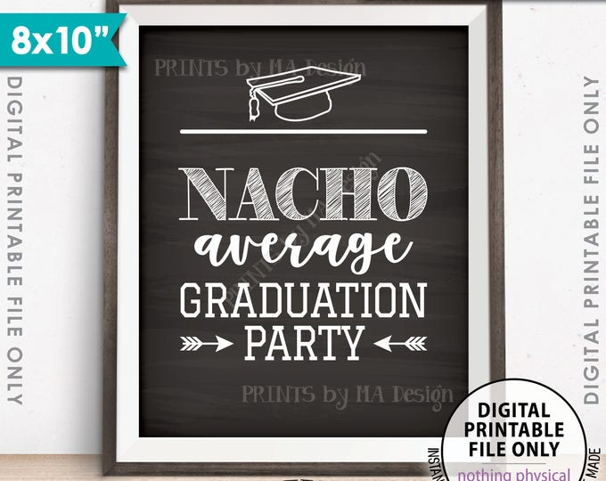 "Nachos Sign, Nacho Average Graduation Party Decorations, Build Your Own Nachos, Nacho Bar, PRINTABLE 8x10"" Chalkboard Style Nacho Sign <ID>"