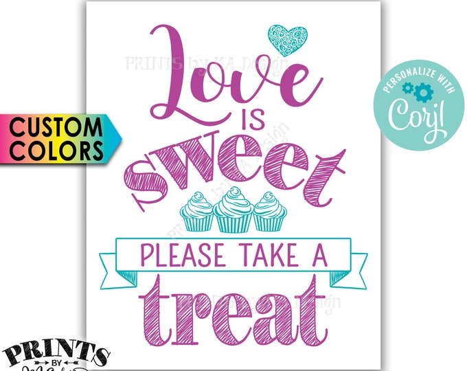 "Love is Sweet Please Take a Treat Sign, PRINTABLE 8x10""/16x20"" Wedding Cupcake Sign <Edit Colors Yourself with Corjl>"