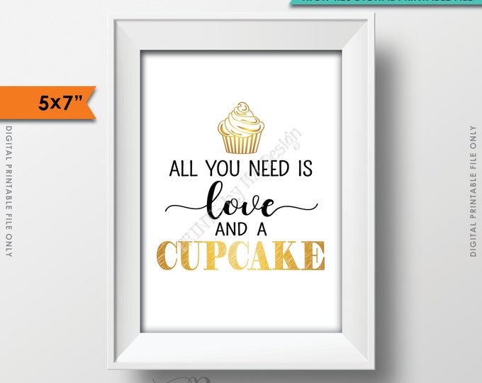 """All You Need is Love and a Cupcake Sign, Wedding Cupcake Display, Wedding Cake, Wedding Cupcake, 5x7"""" Instant Download Digital Printable"""