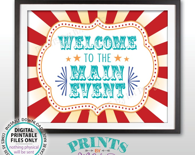 "Welcome to the Main Event Carnival Theme Birthday Welcome to the Circus Welcome Sign, Circus Theme Party, PRINTABLE 8x10/16x20"" Sign <ID>"