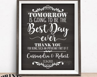 """Rehearsal Dinner Sign, Tomorrow is Going to Be The Best Day Ever Wedding Rehearsal Thank You, PRINTABLE 16x20"""" Chalkboard Style Sign"""