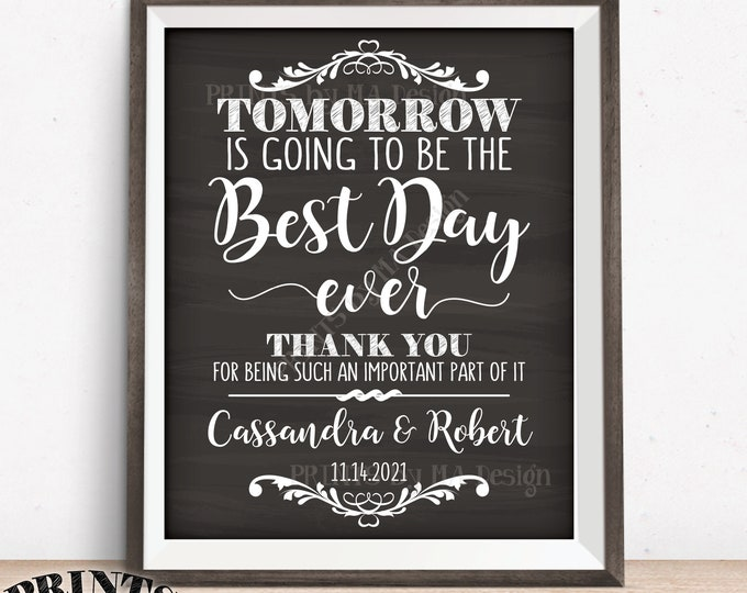 "Rehearsal Dinner Sign, Tomorrow is Going to Be The Best Day Ever Wedding Rehearsal Thank You, PRINTABLE 16x20"" Chalkboard Style Sign"
