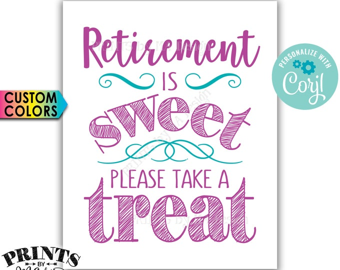 """Retirement Party Sign, Retirement is Sweet Please Take a Treat Sign, PRINTABLE 8x10"""" Retirement Sign <Edit Colors Yourself with Corjl>"""