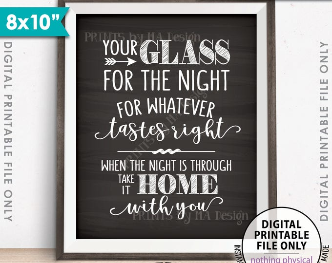 """Your Glass for the Night for Whatever Tastes Right, Take it Home With You, Wedding Sign, Chalkboard Style PRINTABLE 8x10"""" Instant Download"""