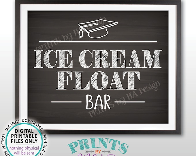 """Ice Cream Float Bar Sign, Graduation Party Food, Create Your Own Ice Cream Float, PRINTABLE 8x10"""" Chalkboard Style Sign <ID>"""