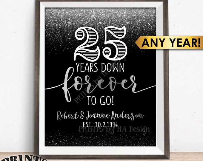 Anniversary Sign, Personalized Years Down Forever to Go Anniversary Party Decor, Any Year, Custom PRINTABLE Black/Silver Glitter 8x10/16x20""