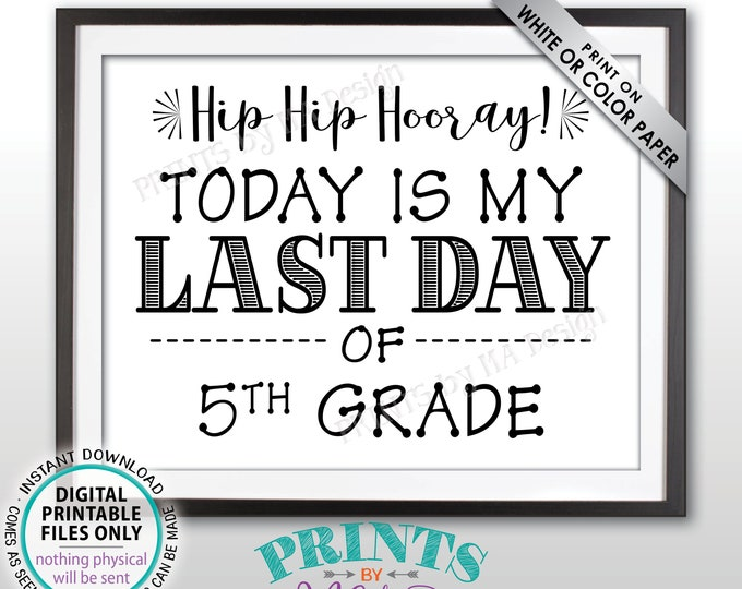 """SALE! Last Day of School Sign, Last Day of 5th Grade Sign, School's Out, Last Day of Fifth Grade Sign, Black Text PRINTABLE 8.5x11"""" Sign"""