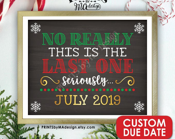 """Christmas Pregnancy Announcement, This is the Last One, Last Baby, Funny Pregnancy, PRINTABLE 8x10/16x20"""" Chalkboard Style Baby Reveal Sign"""