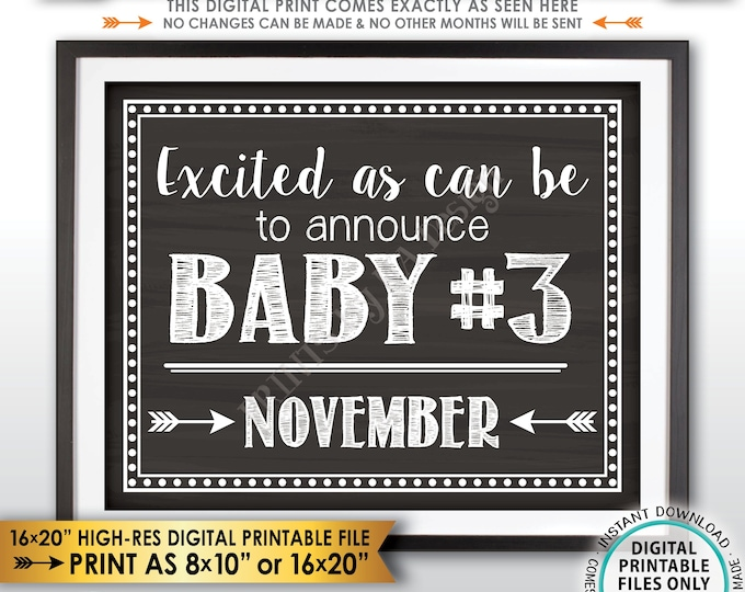 Baby #3 Pregnancy Announcement, Excited as can be to Announce Baby Number 3 Due NOVEMBER Dated Chalkboard Style PRINTABLE Reveal Sign <ID>