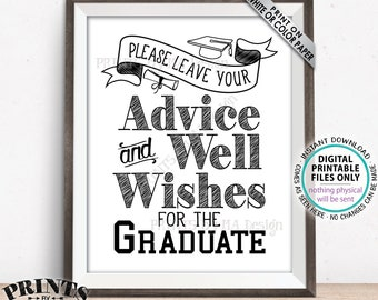 "Graduation Sign, Please Leave your Advice and Well Wishes for the Graduate, Graduation Party Decorations, PRINTABLE 8x10"" Grad Sign <ID>"