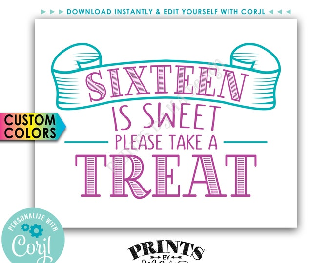 "Sixteen is Sweet Please Take a Treat, Sweet 16 Birthday Party Favors, PRINTABLE 8x10"" Sign <Edit Yourself with Corjl>"