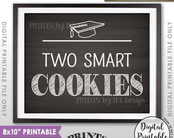 "Smart Cookie Sign, Two Smart Cookies Graduation Party Sign, Graduation Cookies Sweet Treat 8x10"" Chalkboard Style Printable Instant Download"