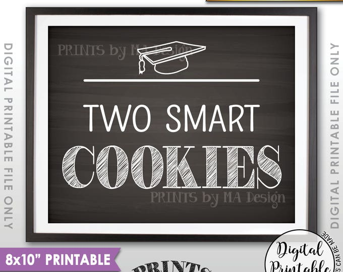 "Smart Cookie Sign, Two Smart Cookies Graduation Party Sign, Graduation Cookies Sweet Treat, PRINTABLE 8x10"" Chalkboard Style Sign <ID>"