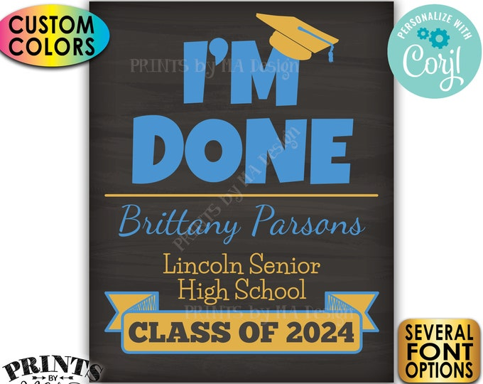 "I'm Done Graduation Party Welcome Sign, Class of Decorations, PRINTABLE 8x10/16x20"" Chalkboard Style Sign <Edit Yourself with Corjl>"
