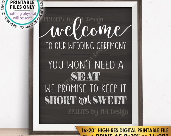 """No Seating Plan Sign, You Won't Need a Seat - We Promise to Keep it Short & Sweet, Chalkboard Style PRINTABLE 8x10/16x20"""" Instant Download"""