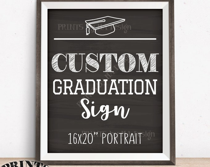 "Graduation Party Sign, Graduation Party Decorations, Choose Your Text Custom PRINTABLE 8x10/16x20"" Chalkboard Style Portrait Graduation Sign"