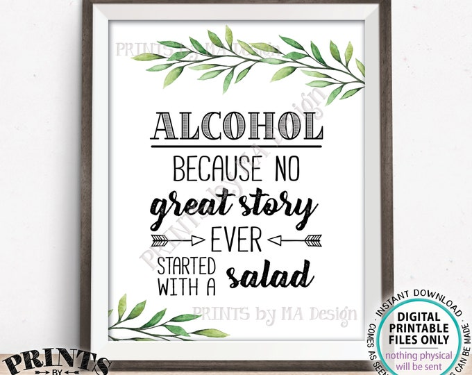Alcohol Because No Great Story Ever Started With A Salad, Funny Wedding Sign, PRINTABLE Bar Sign, Greenery Eucalyptus Sage Botanical <ID>