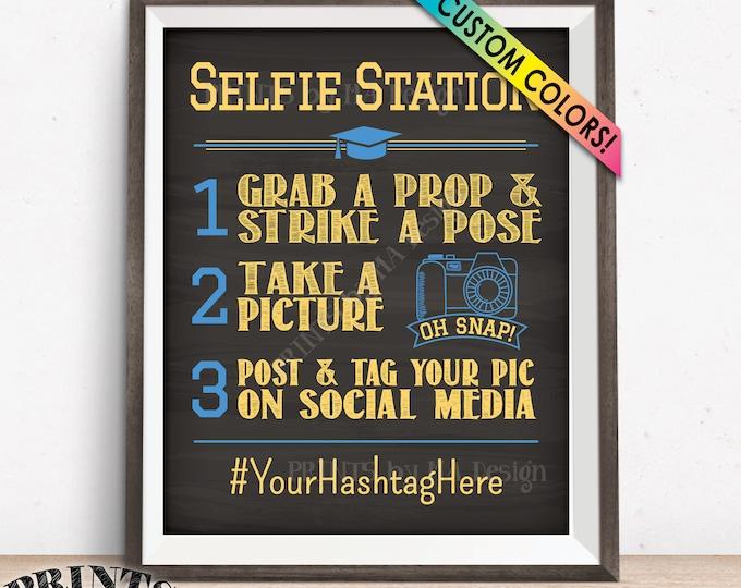 "Graduation Selfie Station Sign, Graduation Party Selfie Sign, PRINTABLE 8x10/16x20"" Chalkboard Style Hashtag Sign"