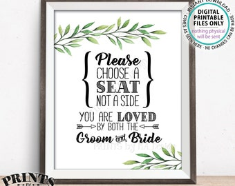 """Choose a Seat Not a Side You Are Loved by Both the Groom and Bride Choose a Seat Wedding Greenery Eucalyptus Sage PRINTABLE 16x20"""" Sign <ID>"""