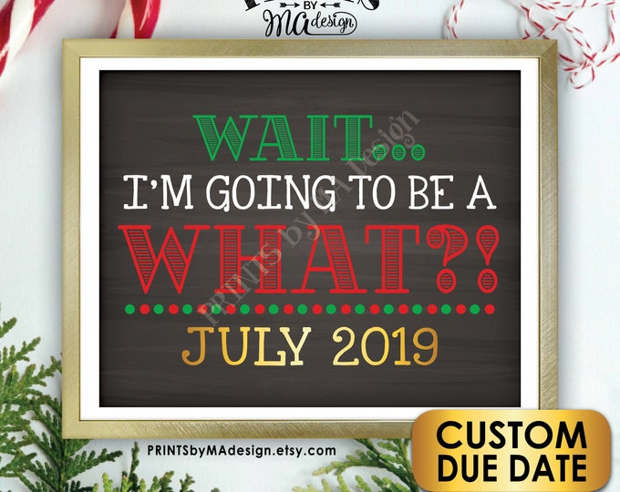 """Christmas Pregnancy Announcement, Wait I'm Going to be a WHAT? Big Brother or Sister, PRINTABLE 8x10/16x20"""" Chalkboard Style Baby #2 Sign"""