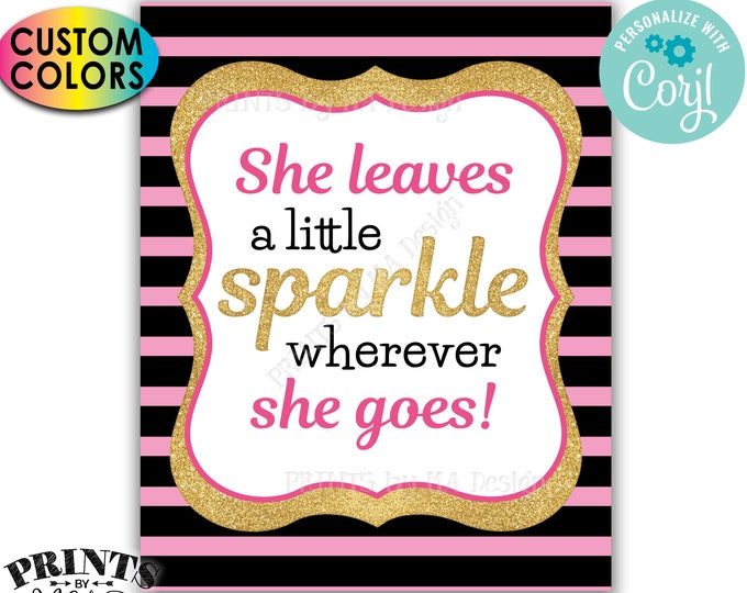 """She Leaves A Little Sparkle Wherever She Goes, Gold Glitter, Custom PRINTABLE 8x10/16x20"""" Portrait Sign <Edit the Colors Yourself w/Corjl>"""
