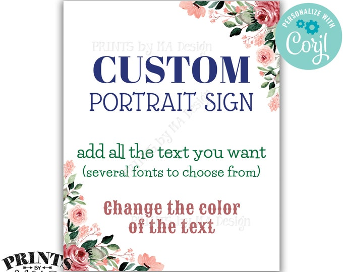 "Custom Sign, Choose Your Text and Colors, Wedding Flowers, One PRINTABLE 8x10/16x20"" Portrait Floral Sign <Edit Yourself with Corjl>"