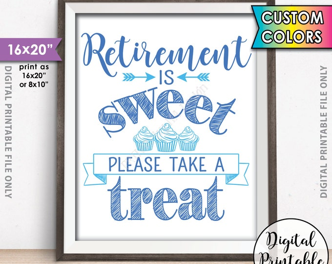 """Retirement Sign Retirement is Sweet Please Take a Treat Retirement Party Sweet Treat Cupcake Sign Custom Color 16x20"""" PRINTABLE Dessert Sign"""