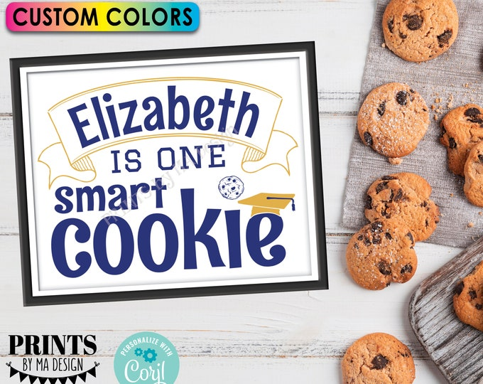 "One Smart Cookie Sign, Custom Name, Cookie Bar, PRINTABLE 8x10/16x20"" Graduation Party Decoration <Edit Yourself with Corjl>"