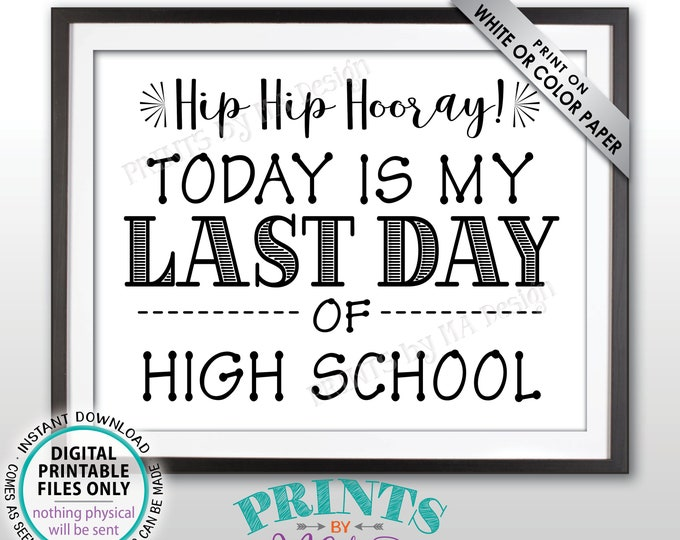 "SALE! Last Day of School Sign, Last Day of High School Sign, School's Out, Last Day of Senior Year Sign, Black Text PRINTABLE 8.5x11"" Sign"