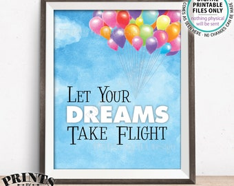 """Let Your Dreams Take Flight Sign, Balloons Adventure Sky, Baby Shower, Nursery, Play Room, Up, Girl, PRINTABLE 8x10"""" Watercolor Style Sign"""