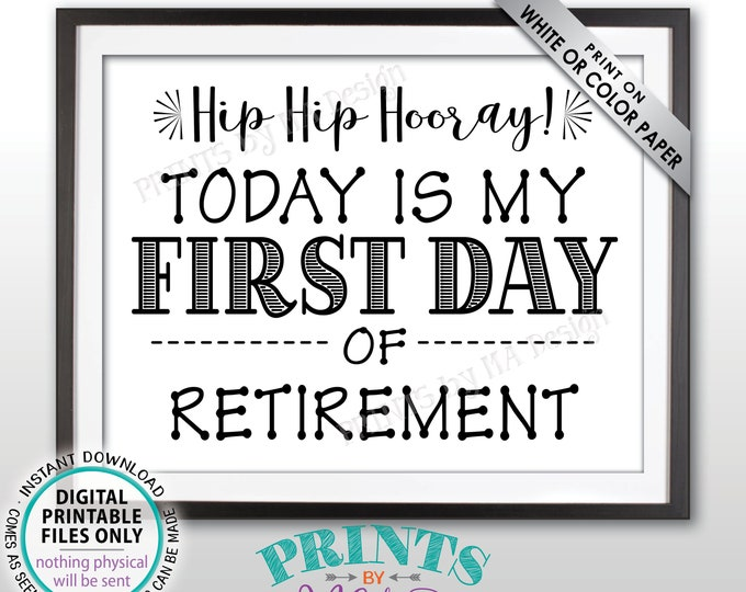 "Retirement Party Sign, Hooray First Day of Retirement Decorations, Fun Retirement Photo Prop, Black Text PRINTABLE 8.5x11"" Retirement Sign"