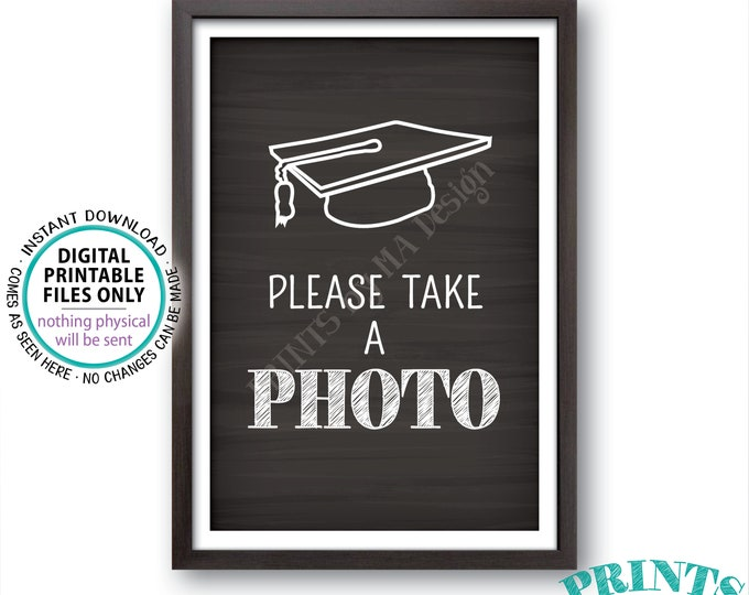 """PLease Take a Photo Graduation Sign, Graduation Party Decorations, Selfie Station, PRINTABLE 4x6"""" Chalkboard Style Sign <ID>"""