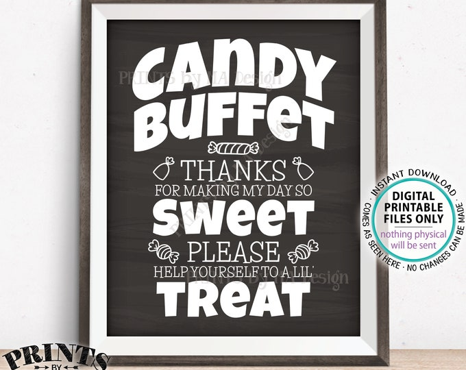 """Candy Buffet Sign, Thanks For Making My Day So Sweet, Help Yourself to a Lil Treat, PRINTABLE 8x10/16x20"""" Chalkboard Style Sign <ID>"""
