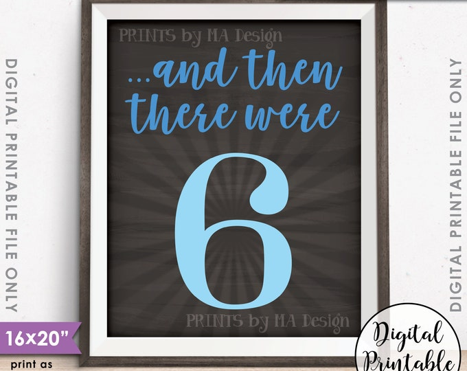 """And Then There Were 6 Pregnancy Announcement, It's a Boy Gender Reveal, Blue, Instant Download 8x10/16x20"""" Chalkboard Style Printable File"""