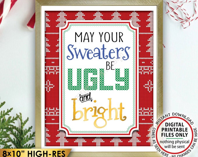 "May Your Sweaters Be Ugly and Bright, Ugly Christmas Sweater Party, Tacky Sweater Party, Instant Download PRINTABLE 8x10"" Ugly Sweater Sign"