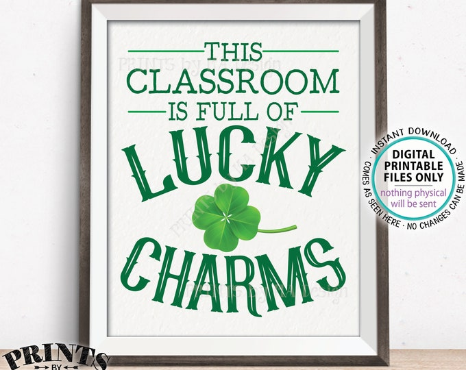 "This Classroom is Full of Lucky Charms Sign, St Patrick's Day Classroom Decor, PRINTABLE 8x10"" St Patrick's Day Sign, Teacher Gift <ID>"