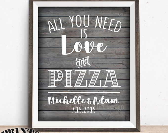 """All You Need is Love and Pizza Sign, Wedding Pizza, Late Night Pizza, Wedding Reception, PRINTABLE 8x10/16x20"""" Rustic Wood Style Pizza Sign"""