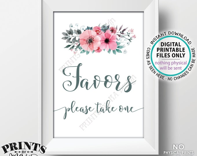 """Favors Sign, Please Take One, Pink Teal/Turquoise Gray Flowers, Baby Shower, Bridal Shower, PRINTABLE 5x7"""" Watercolor Style Floral Sign <ID>"""