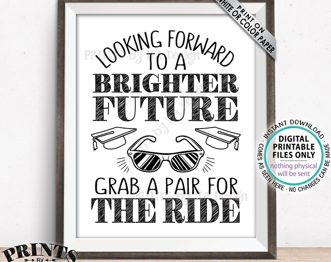 """Sunglasses Favor Sign, Looking Forward to a Brighter Future Grab a Pair for The Ride, Graduation Party Decoration, PRINTABLE 8x10"""" Sign <ID>"""