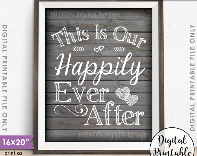 """This Is Our Happily Ever After Wedding Sign, Reception Decor Wedding Poster, Instant Download 8x10/16x20"""" Rustic Wood Style Printable Sign"""