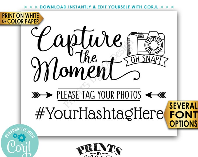 """Capture the Moment Hashtag Sign, Tag Your Photos on Social Media, PRINTABLE 8x10/16x20"""" Black & White Sign <Edit Yourself with Corjl>"""