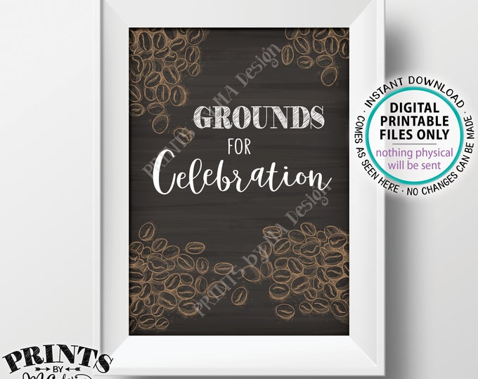 """Grounds for Celebration Coffee Sign, Coffee Station, Retirement Wedding Bridal Baby Shower Grad, Chalkboard Style PRINTABLE 5x7"""" Sign <ID>"""