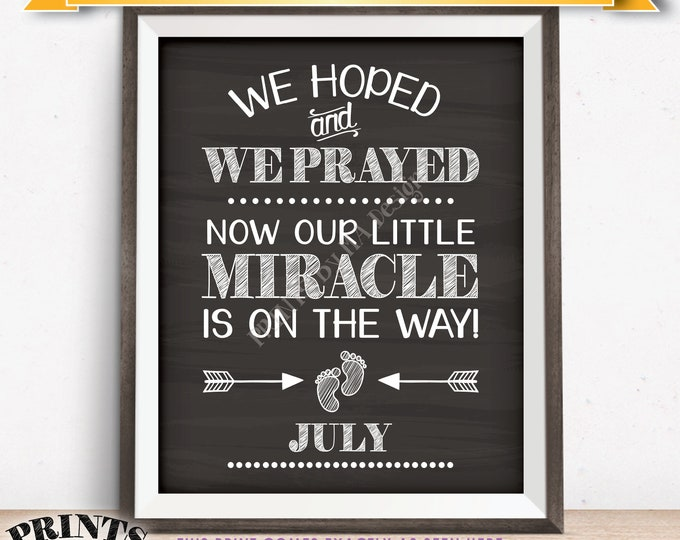 Pregnancy Announcement, Hoped & Prayed Now Our Little Miracle is on the Way in JULY Dated Chalkboard Style PRINTABLE Baby Reveal Sign <ID>