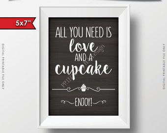 "Cupcake Sign, All You Need is Love and a Cupcake, Wedding Reception Cupcake Chalkboard Display, 5x7"" Instant Download Digital Printable File"