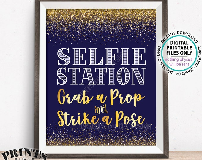 "Selfie Station Sign Grab a Prop and Strike a Pose, Wedding Anniversary Birthday Graduation, PRINTABLE Navy Blue & Gold 8x10/16x20"" Sign <ID>"