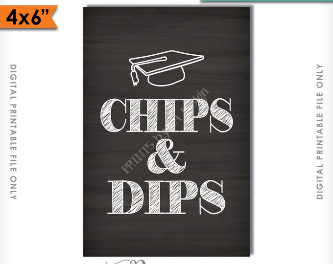 """Graduation Sign, Chips and Dips, Graduation Party Snacks, Chips & Dips 4x6"""" Chalkboard Style Instant Download Digital Printable File"""